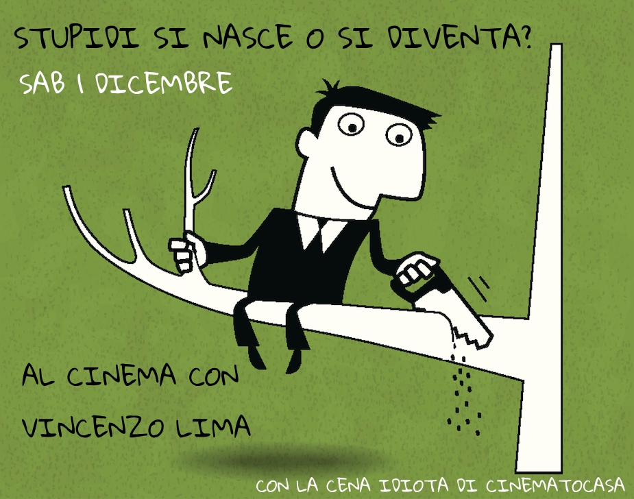 Al cinema con Vincenzo Lima e la cena idiota di Cinematocasa